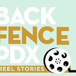 Back+Fence+PDX%3A+REEL+STORIES