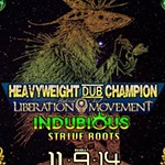 Heavyweight+Dub+Champion/Liberation+Movement+Hybrid%2C+Indubious%2C+and+Strive+Roots
