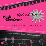 Pink+Shadows%2C+Radical+Hearts%2C+Darien+Sheilds
