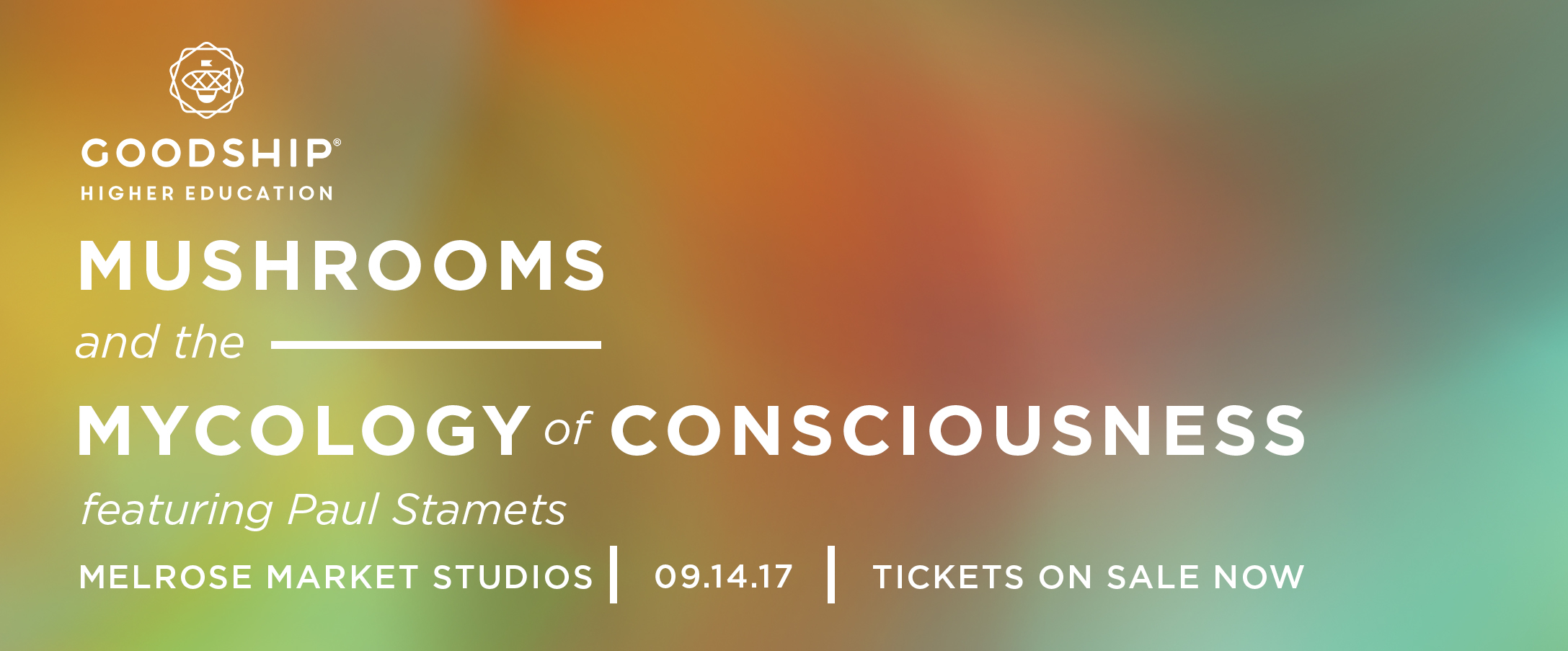 Goodship Higher Education: Mushrooms and the Mycology of Consciousness  Tickets | Melrose Market Studios | Seattle, WA | Thu, Sep 14, 2017 from 7pm  -