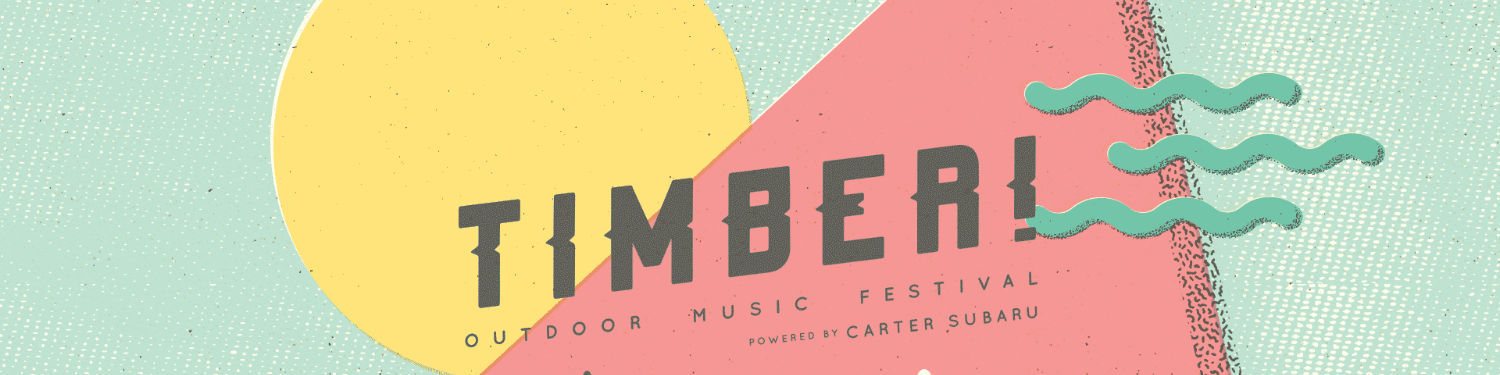 Timber! Outdoor Music Festival 2019 Adventures