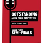 Outstanding%3A+Queer+Comic+Competition+%28Semi-finals%29